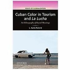 Cuban Color In Tourism And La Lucha, L. Kaifa Roland, Ethnography Of Racial