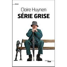 Serie grise.Claire HUYNEN.Le cherche Midi. H004