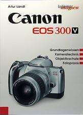 Canon EOS 300V Buch Deutsch Artur Landt book livre libro - (81857)