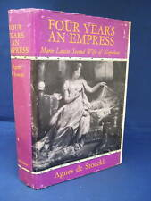 Four Years an Empress Marie Louise 2nd Wife of Napoleon by Agnes De Stoeckl HB