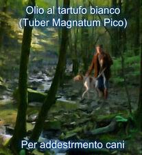 Olio al Tartufo Bianco Pregiato (Tuber Magnatum Pico) per addestramento cani