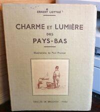 CHARME ET LUMIERE DE PAYS-BAS ERNEST LOTTHÉ illustrations Paul PRUVOST édition D