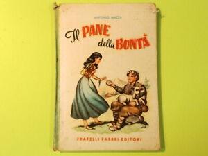 IL PANE DELLA BONTA' ANTONIO MAZZA FABBRI EDITORI 1954