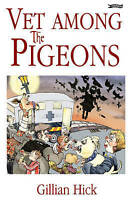 Vet Among the Pigeons by Hick, Gillian (Paperback book, 2010)