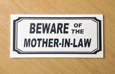 Beware of the mother in law sign.   Novelty Sign. (NS-16)