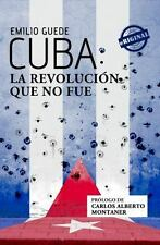 Cuba: La Revolucion Que No Fue (Paperback or Softback)