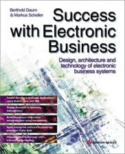 Good, Success with Electronic Business: Design, Architecture and Technology of E