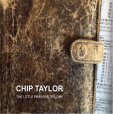Chip Taylor-The Little Prayers Trilogy CD NEW