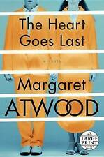 The Heart Goes Last by Margaret Atwood (Paperback / softback, 2015)