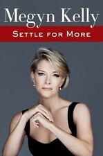 Megyn Kelly - Settle for More by Megyn Kelly (2016, Paperback, Large Type)