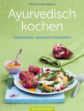 Ayurvedisch kochen - Vegetarisch, saisonal & karmafrei