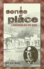 A Sense of Place : A Conversation with Perk Vickers by Joe Wise (2003,...