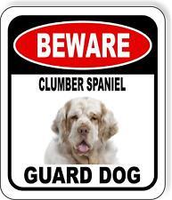 Beware Clumber Spaniel Guard Dog Metal Aluminum Composite Sign