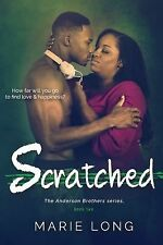 Scratched : The Anderson Brothers Series, Book 1 by Marie Long (2015, Paperback)