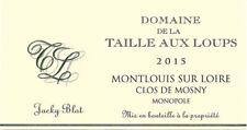 """3 BT. Montlouis s Loire """"Clos de Mosny Monopole"""" 15 Dom. de la Taille aux Loups"""