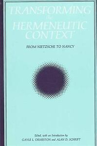 Transforming the Hermeneutic Context : From Nietzsche to Nancy Gayle Ormiston