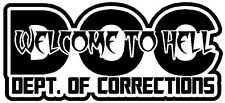 DEPARTMENT OF CORRECTIONS DOC Saying * Vinyl Decal Sticker * Hell Officer Police