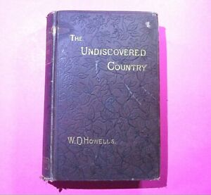 Vintage 1880 The Undiscovered Country W D Howells HC Houghton Cambridge 1st Ed.