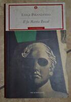 LUIGI PIRANDELLO - IL FU MATTIA PASCAL - ED: OSCAR MONDADORI - ANNO: 2002 (LM)