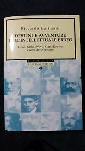 Calimani: Destini e avventure dell'intellettuale ebreo. Freud, Kafka, Svevo Marx