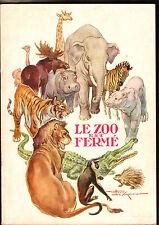LE ZOO EST FERME  ed HEMMA années50/60  illustré par Henry LE MONNIER   -RARE-