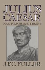 Julius Caesar : Man, Soldier, and Tyrant-ExLibrary