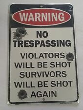"WARNING No Tresspassing Survivors Shot Again 8""x 12"" metal sign Gun Ammo Hunting"