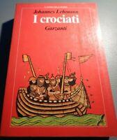 I CROCIATI DI JOHANNES LEHMANN PRIMA EDIZIONE GARZANTI 1983