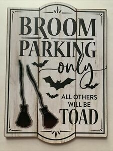 Halloween Wooden Wood Sign Funny Broom Parking All Others Will Be Toad Primative