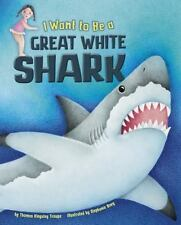 I Want to Be a Great White Shark (Hardcover) - Thomas Kingsley Troupe - 2015