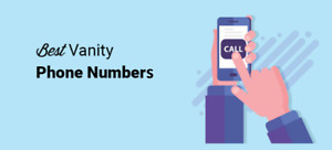 LOCAL & TOLL FREE VANITY - CUSTOM PHONE NUMBERS - ANYWHERE IN THE US + 888, 877