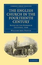 The English Church in the Fourteenth Century : Based on the Birkbeck Lectures...