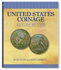 UNITED STATES COINAGE A STUDY BY TYPE HARD BOUND BOOK