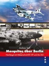 Mosquitos über Berlin - Nachtjagd mit Messerschmitt Bf 109 und Me 262