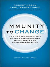 Immunity to Change: How to Overcome it and Unlock the Potential in Yourself and…
