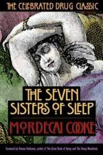 Seven Sisters of Sleep: The Celebrated Drug Classic. (reprint of 1860 edition)