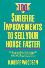 100 Surefire Improvements to Sell Your House Faster by Woodson, R. Dodge