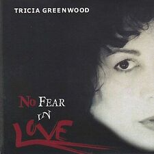 Greenwood, Tricia : No Fear in Love CD