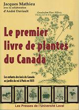 LE PREMIER LIVRE DE PLANTES DU CANADA. PAR JACQUES MATHIEU.
