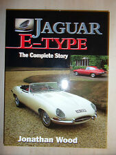 JAGUAR E-TYPE THE COMPLETE STORY HISTORY EVOLUTION DATA SPECS GUIDE BOOK J. WOOD