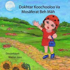 Dokhtar Koochooloo Va Mosaferat Beh Mah (persian Edition): By Sheila Saleh