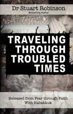 Traveling Through Troubled Times by Stuart Robinson (2012, Paperback)