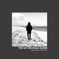 MICHAEL SCHULTE - YOU LET ME WALK ALONE   CD SINGLE NEUF