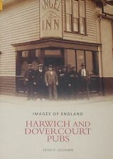 HARWICH DOVERCOURT PUBS - Essex Local History Inns NEW Beer Ale Buildings Photos