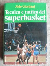 Tecnica e tattica del superbasket - Aldo Giordani - Euroclub