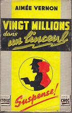 C1 Aimee VERNON Vingt Millions dans un Linceul 1958 EPUISE