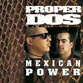 Mexican Power, Proper Dos, Good