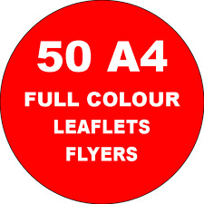50 HIGH QUALITY A4 FULL COLOUR LEAFLETS/FLYERS/POSTERS