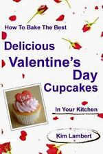 How to Bake the Best Delicious Valentine's Day Cupcakes in Your Kitchen by...