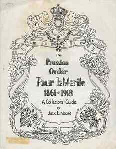 Refference, The Prussian Order Pour Le Merite 1861-1918 by Moore, 5 page A4